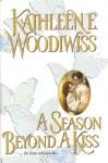 A Season Beyond A Kiss - Kathleen E. Woodiwiss