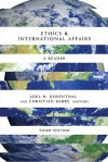Ethics & International Affairs, Third Edition: Ethics & International Affairs: A Reader - Joel H. Rosenthal, Christian Barry