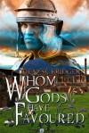 Whom Gods Have Favored - Denyse Bridger