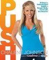 PUSH: 30 Days to Turbocharged Habits, a Bangin' Body, and the Life You Deserve! - Chalene Johnson