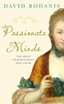 Passionate Minds: The Great Enlightenment Love Affair - David Bodanis