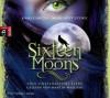 Sixteen Moons - Eine Unsterbliche Liebe - Kami Garcia, Margaret Stohl, Martin Maecker