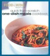 Quick from Scratch One-Dish Meals Cookbook - Food & Wine Magazine