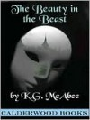 The Beauty in the Beast - K.G. McAbee