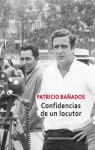 Confidencias de un locutor - Patricio Bañados