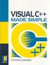 Visual C++ Programming Made Simple - Stephen Morris