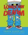 The Lowdown on Denim - Tanya Lloyd Kyi, Clayton Hanmer