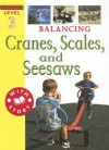 Balancing: Cranes, Scales, and Seesaws - Jim Pipe