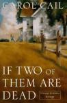 If Two of Them Are Dead - Carol Cail