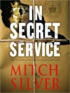 In Secret Service: A Novel (Audio) - Mitch Silver, Simon Jones, Dagmara Dominczyk