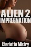 Alien Impregnation 2 - Charlotte Mistry