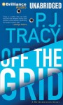 Off the Grid - P.J. Tracy, Buck Schirner