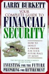 Your Complete Guide to Financial Security: How to Invest and Prepare for Your Future Peace of Mind - Larry Burkett