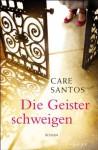 Die Geister schweigen: Roman (German Edition) - Care Santos, Stefanie Karg