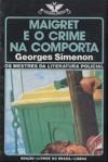 Maigret e o crime na comporta - Georges Simenon