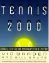 Tennis 2000: Strokes, Strategy, and Psychology for a Lifetime - Vic Braden, Bill Bruns