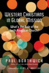 Western Christians in Global Mission: What's the Role of the North American Church? - Paul Borthwick