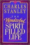 The Wonderful Spirit Filled Life - Charles F. Stanley