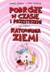 Podróże w czasie i przestrzeni w celu ratowania ziemi - Rafał Skarżycki, Tomasz Lew Leśniak