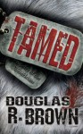 Tamed - Douglas R Brown, Diane Dalton, Melissa Williams