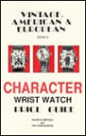 Vintage American and European Character Wristwatch Price Guide, Book 3 - Sherry Ehrhardt, Roy Ehrhardt, Peter Planes