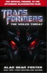 Transformers: Veiled Threat (Revenge Of The Fallen Movie Prequel Novel) - Alan Dean Foster