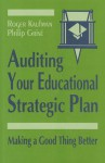 Auditing Your Educational Strategic Plan: Making a Good Thing Better - Roger Kaufman