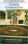 All Fishermen Are Liars: True Tales from the Dry Dock Bar - Linda Greenlaw