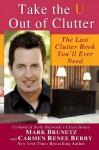 Take the U out of Clutter - Mark Brunetz, Carmen Renee Berry