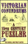 Victorian Conundrums: A 19th Century Puzzler - Kenneth A. Russell, Philip J. Carter