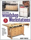 Building Woodshop Workstations (Popular Woodworking) - Danny Proulx, Proulx