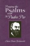 Praying the Psalms with St. Padre Pio - Eileen Dunn Bertanzetti