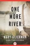 One More River - Mary Glickman