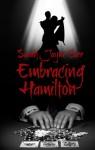 Embracing Hamilton (JackRabbit7 Series) - Sarah Jayne Carr
