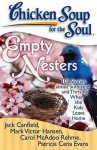Chicken Soup for the Soul: Empty Nesters: 101 Stories about Surviving and Thriving When the Kids Leave Home - Jack Canfield, Mark Victor Hansen, Carol McAdoo Rehme, J.M. Cornwell