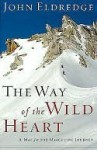 The Way of the Wild Heart Manual: A Personal Map for Your Masculine Journey - John Eldredge