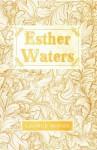 Esther Waters - George Augustus Moore
