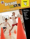 Beyond the Gym, Grade 4: Physical Activity Lessons for the Non-Gym Teacher - Frank Schaffer Publications, Karen Thompson, Frank Schaffer Publications