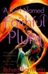 A Girl Named Faithful Plum: A True Story of a Dancer from China and How She Achieved Her Dream - Richard Bernstein