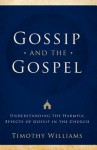 Gossip and the Gospel - Timothy Williams