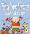 Big Brothers Don't Take Naps - Louise Borden, Emma Dodd