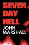 seven day hell - John Marshall