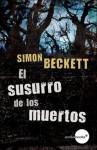 El susurro de los muertos (Antropólogo forense David Hunter, 3) (Spanish Edition) - Simon Beckett