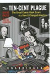 The Ten-Cent Plague: The Great Comic-Book Scare and How It Changed America (Audio) - David Hajdu, David Hadju, Stefan Rudnicki