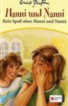 Kein Spaß Ohne Hanni Und Nanni (Hanni Und Nanni 4) - Enid Blyton