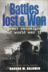 Battles Lost and Won: Great Campaigns of World War II - Hanson W. Baldwin