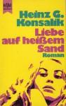 Liebe auf heißem Sand - Heinz G. Konsalik