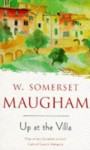 Up At The Villa - W. Somerset Maugham