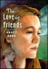 The Love of Friends - Nancy Bond