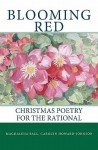 Blooming Red: Christmas Poetry for the Rational - Magdalena Ball, Carolyn Howard-Johnson